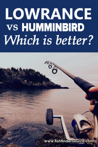 Lowrance Vs Humminbird – Which is better?